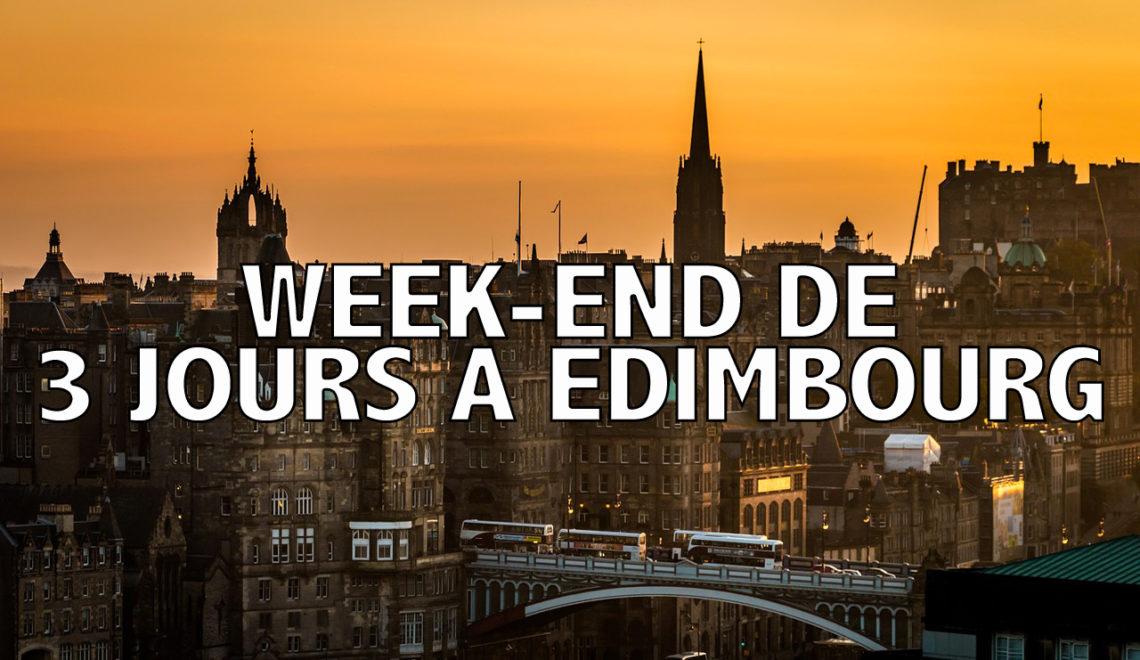 Week-end de 3 jours à Edimbourg : quoi voir ?